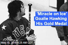 'Miracle on Ice' Goalie Hawking His Gold Medal
