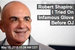 Robert Shapiro: I Tried On Infamous Glove Before OJ