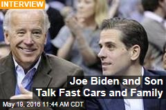 Joe Biden and Son Talk Fast Cars and Family