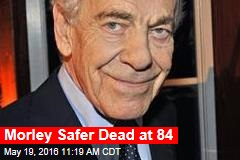 Morley Safer Dead at 84