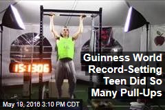 Guinness World Record-Setting Teen Did So Many Pull-Ups