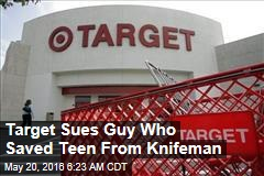 Target Sues Guy Who Saved Teen From Knifeman