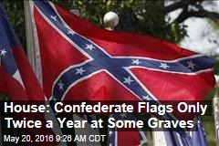 House: Confederate Flags Only Twice a Year at Some Graves