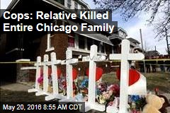 Cops: Relative Killed Entire Chicago Family