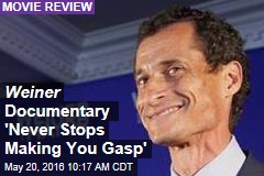 Weiner Documentary 'Never Stops Making You Gasp'
