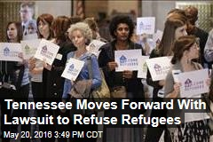 Tennessee Moves Forward With Lawsuit to Refuse Refugees