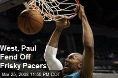 West, Paul Fend Off Frisky Pacers