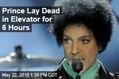 Prince Lay Dead in Elevator for 6 Hours
