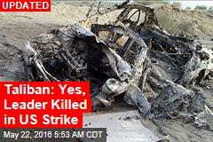 Taliban: Yes, Leader Killed in US Strike
