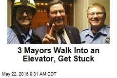 3 Mayors Walk Into an Elevator, Get Stuck