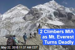 2 Climbers MIA as Mt. Everest Turns Deadly