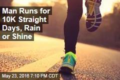 Man Runs for 10K Straight Days, Rain or Shine