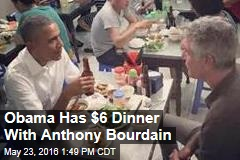 Obama Has $6 Dinner With Anthony Bourdain