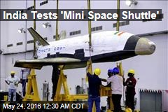 India Tests 'Mini Space Shuttle'