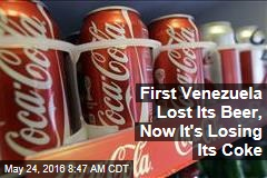 First Venezuela Lost Its Beer, Now It's Losing Its Coke