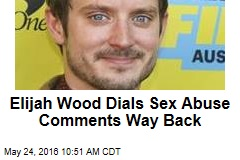 Elijah Wood Dials Sex Abuse Comments Way Back
