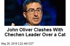 John Oliver Clashes With Chechen Leader