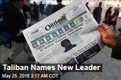 Taliban Name New Leader
