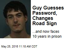 Cops: Guy Guesses Password, Changes Sign