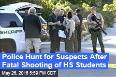 Police Hunt for Suspects After Fatal Shooting of HS Students