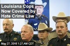 Louisiana Cops Now Covered by Hate Crime Law