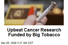 Upbeat Cancer Research Funded by Big Tobacco