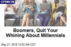 Boomers, Quit Your Whining About Millennials