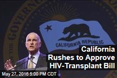 California Rushes to Approve HIV-Transplant Bill