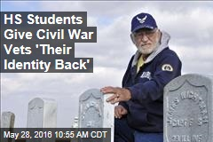 HS Students Give Civil War Vets 'Their Identity Back'