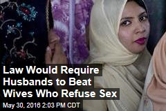 Law Would Require Husbands to Beat Wives Who Refuse Sex