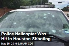Police Helicopter Was Hit in Houston Shooting