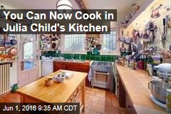 You Can Now Cook in Julia Child's Kitchen