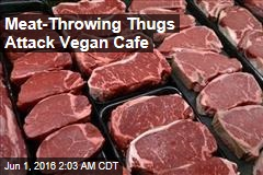Meat-Throwing Thugs Attack Vegan Cafe