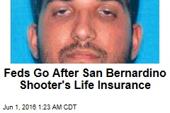 Feds Go After San Bernardino Shooter's Life Insurance