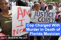 Cop Charged With Murder in Death of Florida Musician
