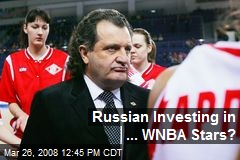 Russian Investing in ... WNBA Stars?