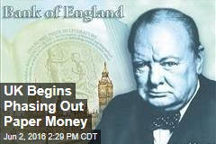 UK Begins Phasing Out Paper Money