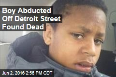 Boy Abducted Off Detroit Street Found Dead