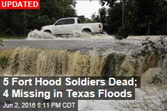 3 Fort Hood Soldiers Dead; 6 Missing in Texas Floods