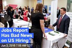 Jobs Report Has Bad News on US Hiring