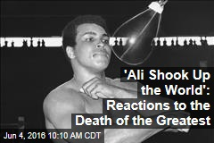 'Ali Shook Up the World': Reactions to the Death of the Greatest