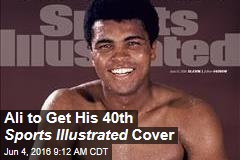 Ali to Get His 40th Sports Illustrated Cover