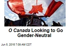 O Canada Looking to Go Gender-Neutral