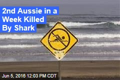 2nd Aussie in a Week Killed By Shark