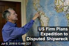 US Firm Plans Expedition to Disputed Shipwreck