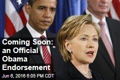 Coming Soon: an Official Obama Endorsement