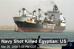 Navy Shot Killed Egyptian: US