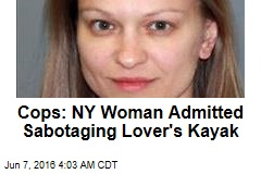 Cops: NY Woman Admitted Sabotaging Lover's Kayak