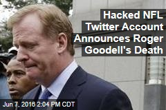 Hacked NFL Twitter Account Announces Roger Goodell's Death