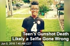 Teen's Gunshot Death Likely a Selfie Gone Wrong